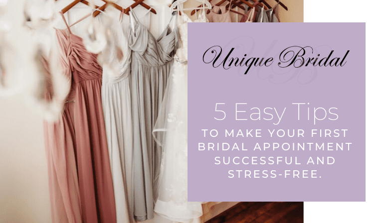 5 Easy Tips to Make Your First Bridal Appointment Successful (and Stress Free)!